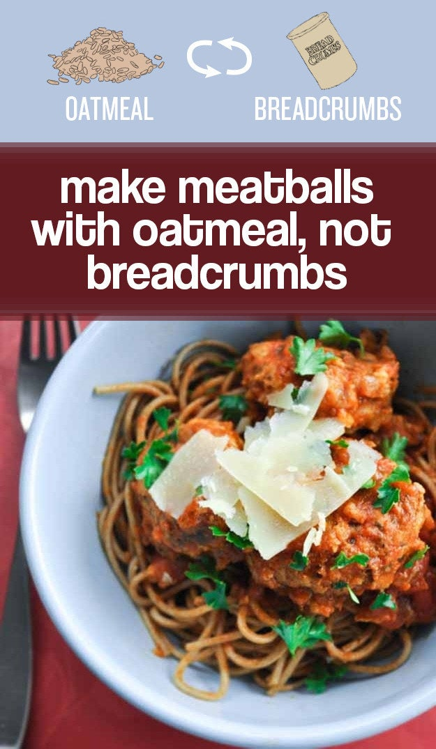 You'll sneak in some extra fiber, protein, and whole grains. Here's a recipe that makes meatballs out of lean ground turkey + oatmeal + egg + spices + parm.More: 27 Ingredient Swaps To Help You Eat Healthier