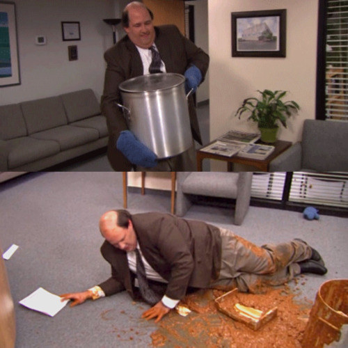 When Kevin spilled his famous chili on the floor: