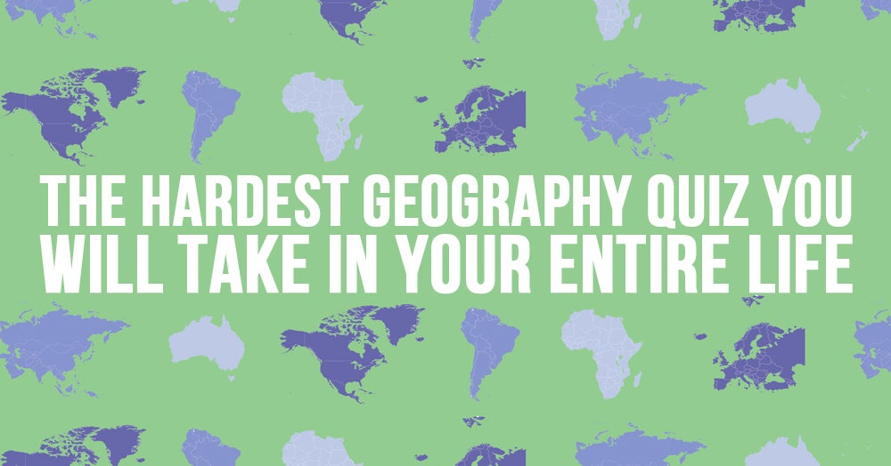 The Most Infuriating And Difficult Geography Quiz You\'ll Ever Take