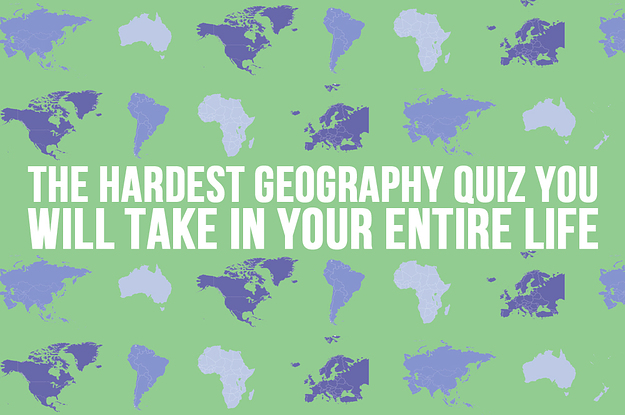The Most Infuriating And Difficult Geography Quiz Youll Ever Take - Geography map quiz