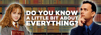 Do You Know A Little Bit About Everything?