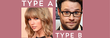 9 Questions To Determine If You're More Type A Or Type B