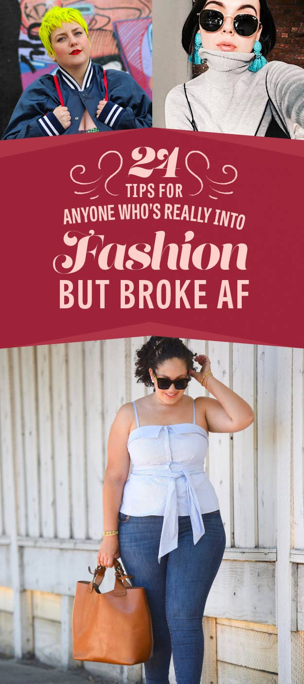 e5b919a5c0e 24 Genius Tips For People Who Love Fashion But Are Broke AF
