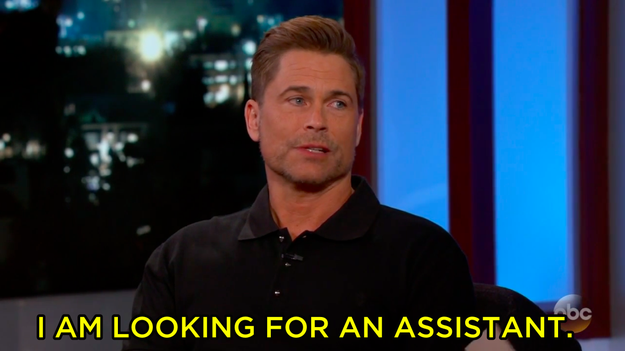 He confirmed that he is, in fact, looking for an assistant.