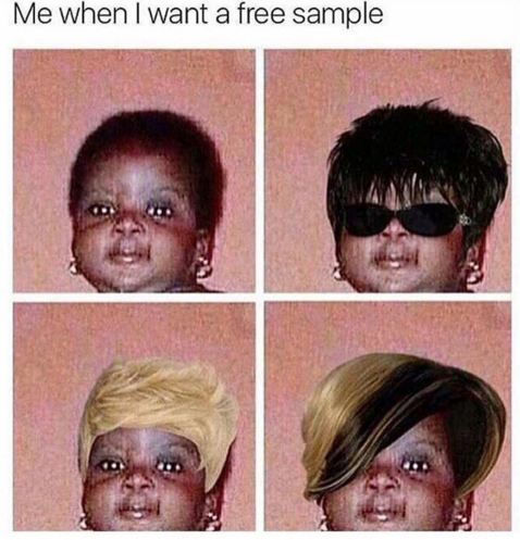 You have a huge collection of free samples.