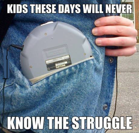 And finally, having to find a way to fit your portable CD player into a pocket.