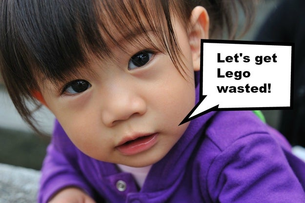 """When my 3-year-old asks to go to the Lego Store it sounds like she's asking to go to the liquor store. Cheers?"""