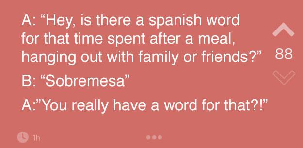 Es un idioma tremendamente práctico. No importa qué quieras decir porque hay una palabra para prácticamente todo.