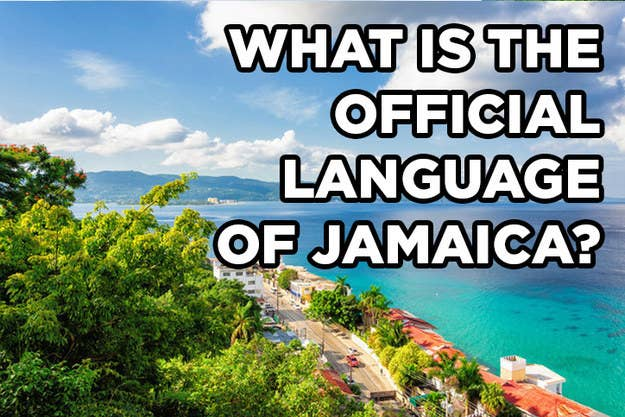 Do You Know What The Official Language Of Each Of These Countries Is - What is the official language of jamaica