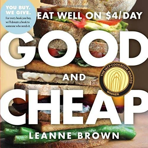The author Leanne Brown decided to find out how well a person could eat while living on SNAP (aka US food stamps) for $4 a day when she was a master's candidate at NYU. This incredibly helpful book full of realistic recipes is her answer.Download a free PDF on the author's website here or get it from Amazon for $7.99 (paperback) or $7.59 (Kindle). Note: When you buy a book, a person in need gets one for free.