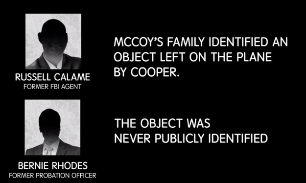 Another convenient detail that pegged McCoy to the case was the fact that McCoy's family reportedly identified an object left on the plane by Cooper that was never made public.