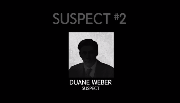 The next suspect is a man named Duane Weber. On Weber's death bed, he apparently whispered to his wife that he was Dan (D.B.) Cooper.