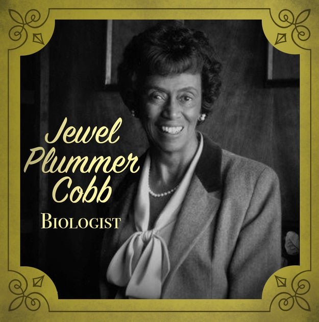 Jewel Plummer Cobb (1924-2017), a biologist who worked to discover which compounds were the most damaging to cancer cells.