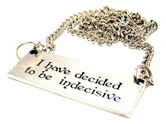 This necklace to showcase the one decision you have made.