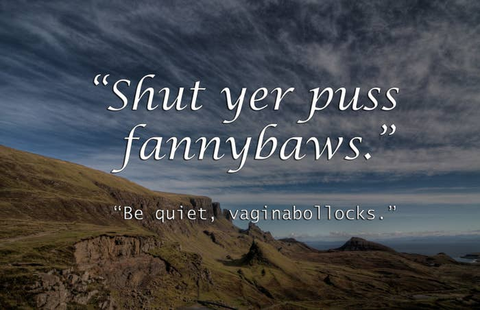 16 Of The Very Greatest, Sweariest Scottish Insults Of All Time
