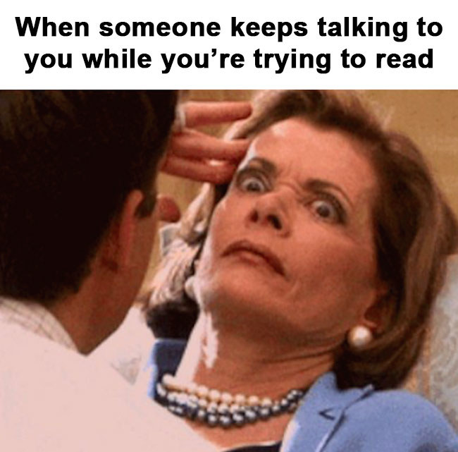 sub buzz 30777 1490300336 1?downsize=715 *&output format=auto&output quality=auto 50 hilarious memes you'll relate to if you love books