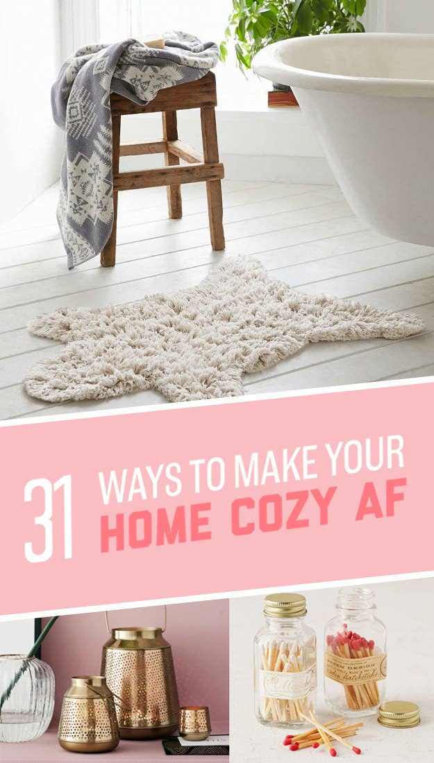 31 Ways To Make Your Home Cozy AF