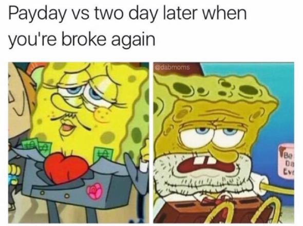 """Sobre se paparicar: """"Dia em que cai o salário versus dois dias depois quando você já está pobre de novo""""."""