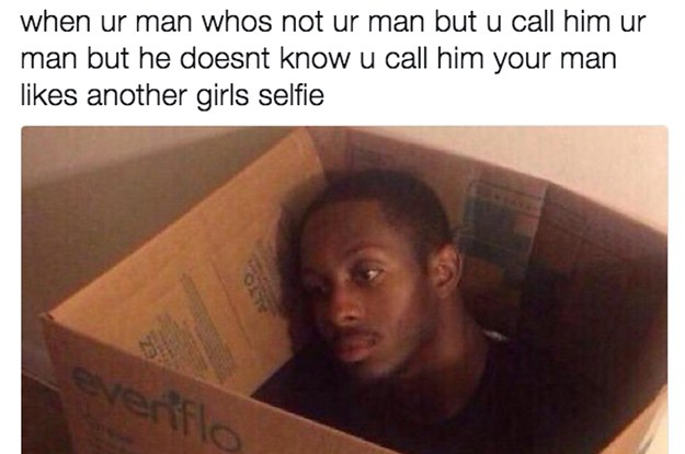 18 Jokes That Are Too Real For Everyone That Has A Man Who Isn't Their Man