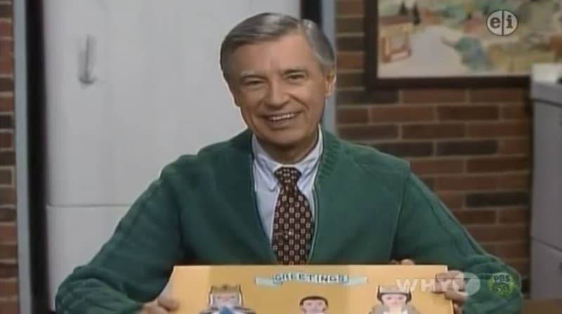 I will be your neighbor, Mister Rogers! I will!
