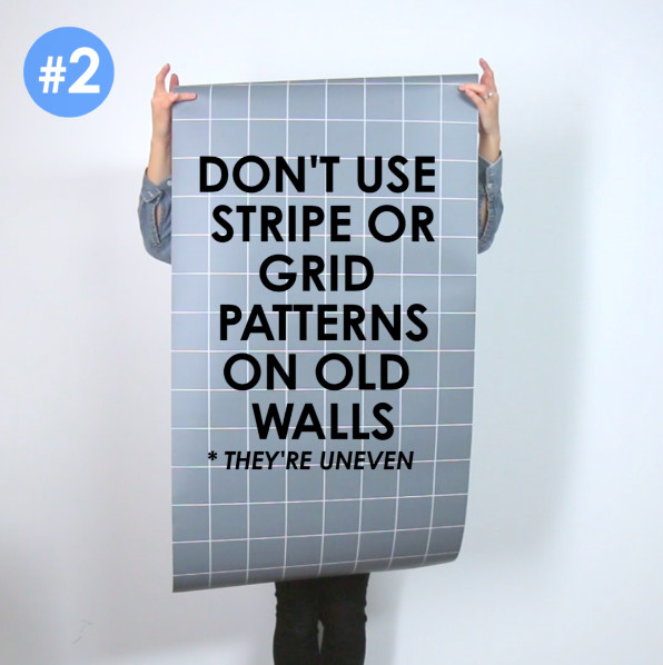 2. Don't use stripe or grid patterns on old walls (they're usually uneven).