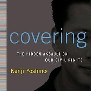 covering kenji yoshino essay Below is an essay on kenji yoshino from anti essays, your source for research papers, essays, and term paper examples rough draft the physical and personal characteristics that determine our identity are unique to each and every one of us.