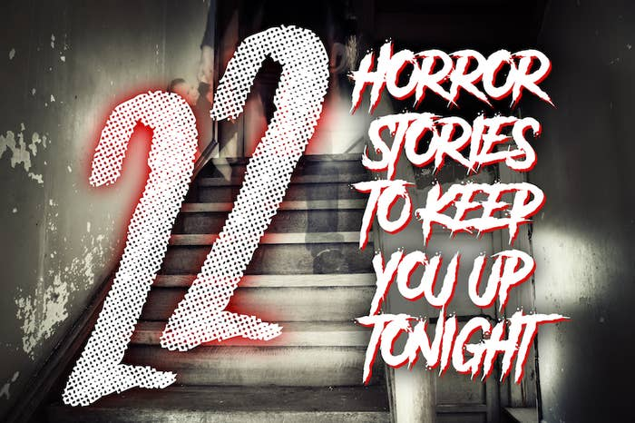 22 Unbelievable But Real Horror Stories That Will Scare The S#!* Out