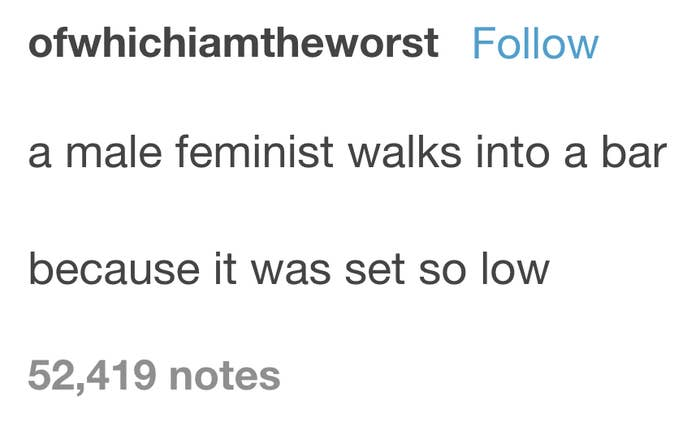 28 Times Feminists Were Fucking Hilarious On Tumblr