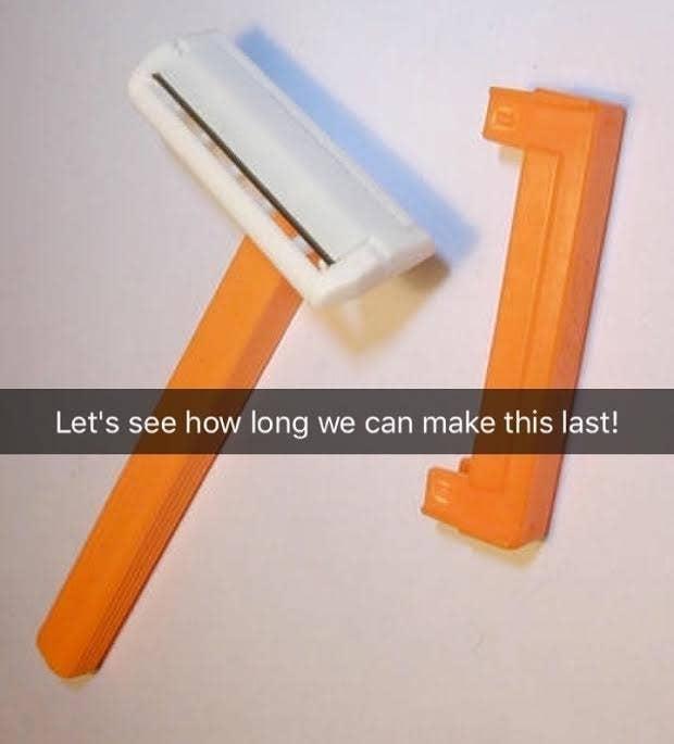 Or secretly using your mate's razor...
