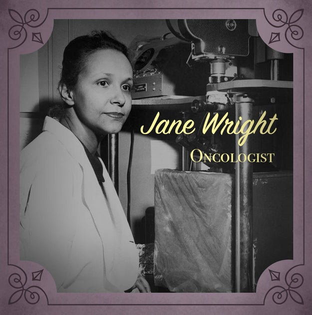 Jane Wright (1919-2013), an oncologist who was instrumental in developing cancer treatments.