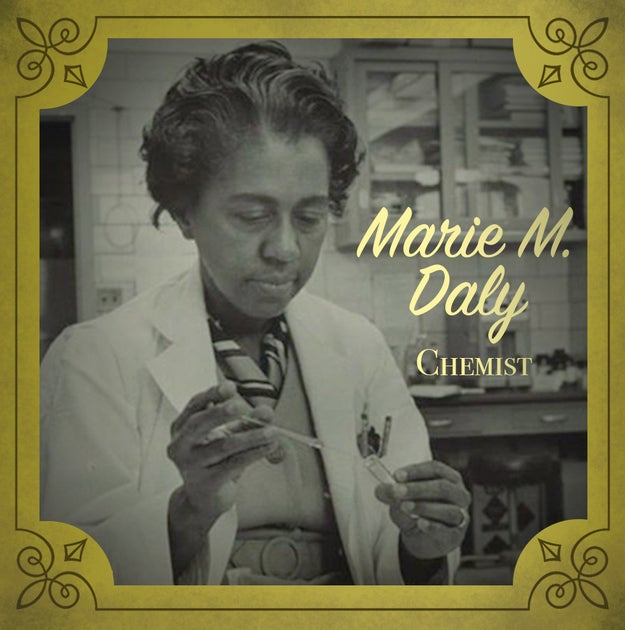 Marie M. Daly (1921-2003), a chemist whose research on the link between high cholesterol and clogged arteries was vital to understanding heart attacks.