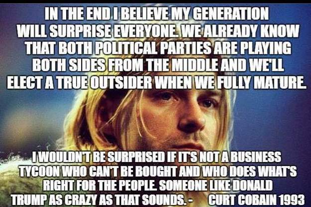 """PART 2 - CONTINUED: America Warned Is Unprepared For Q & Trump's Cataclysmic Destruction Of """"Deep State"""" - Page 20 A-kurt-cobain-quote-about-donald-trump-is-going-v-2-30080-1489091625-0_dblbig"""