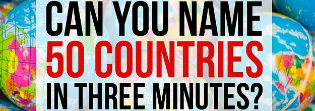 Can You Name 50 Countries In Three Minutes?