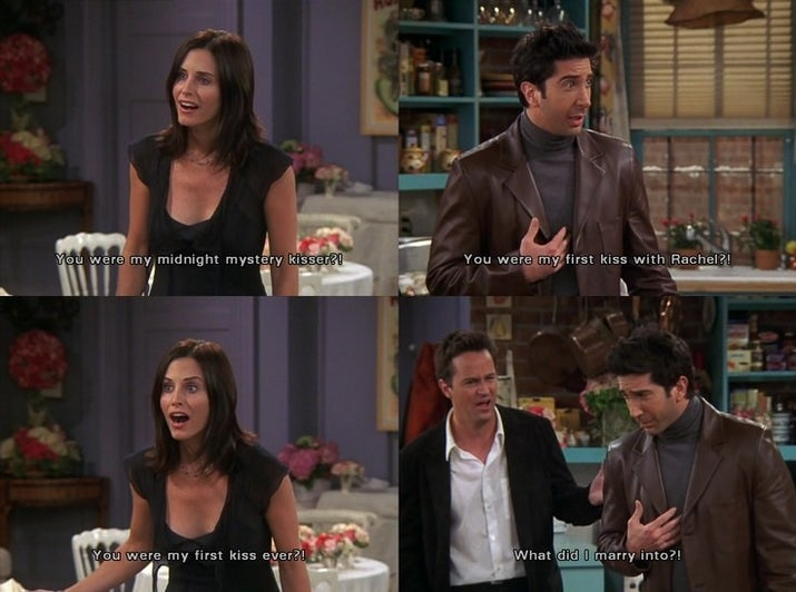 Monica: You were my midnight mystery kisser?!Ross: You were my first kiss with Rachel?!Monica: You were my first kiss ever?!Chandler: What did I marry into?!Suggested by cansuatbuzzfeed
