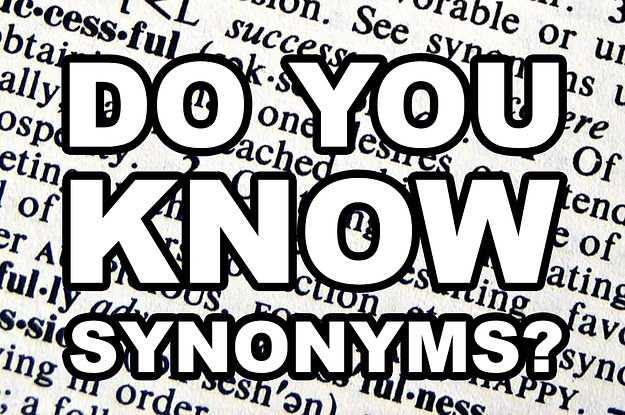 How Good Are You With Synonyms?
