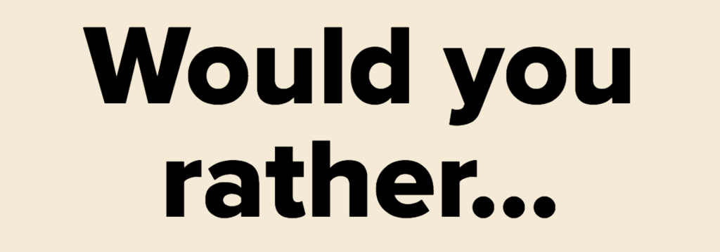 would you rather sex