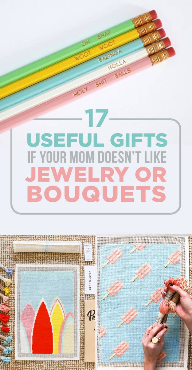17 Useful Gifts If Your Mom Doesnt Like Jewelry Or Bouquets