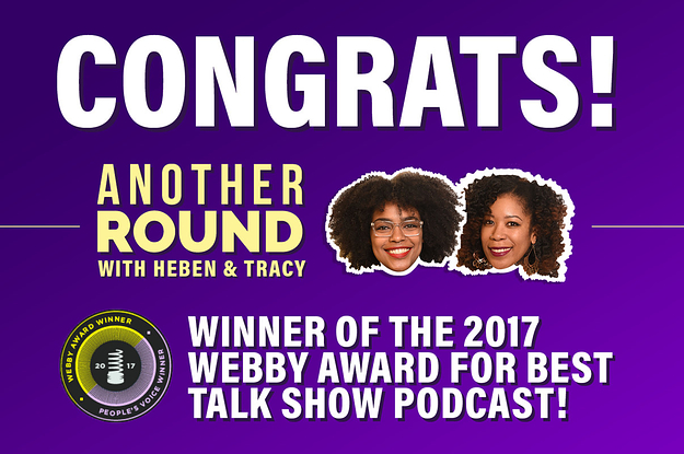 "Have You Heard The Webby Award-Winning ""Another Round"" Podcast?"
