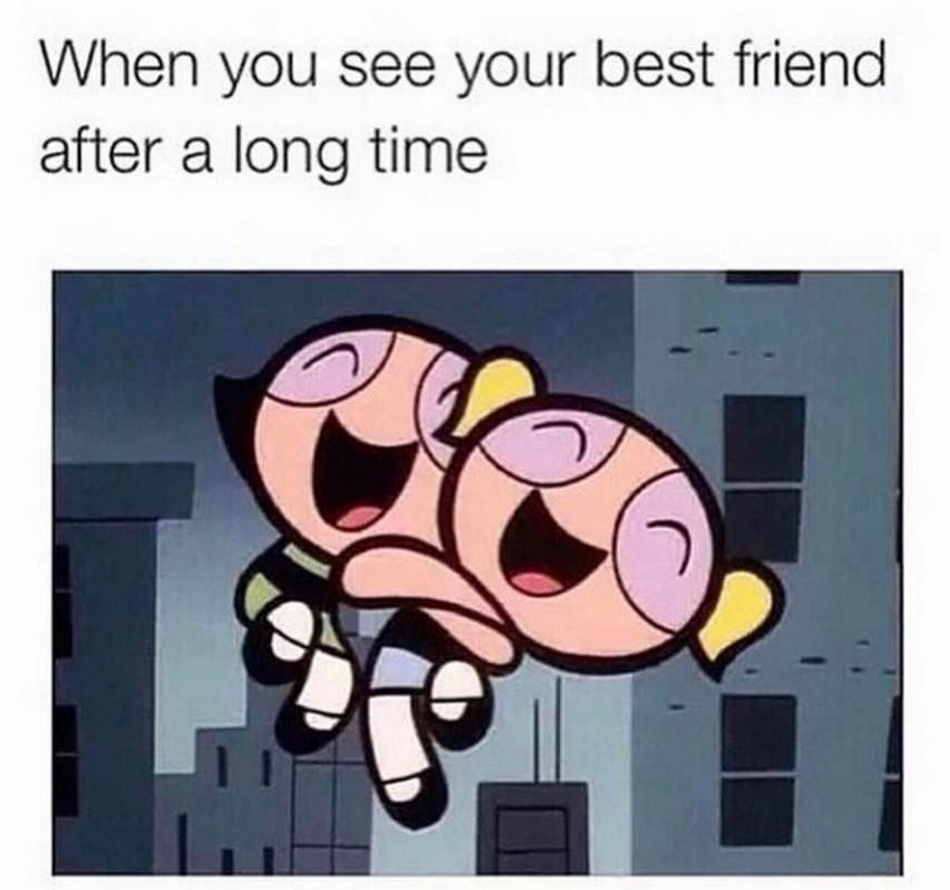 35 Memes You Should Send To Your Childhood Bff Right Now