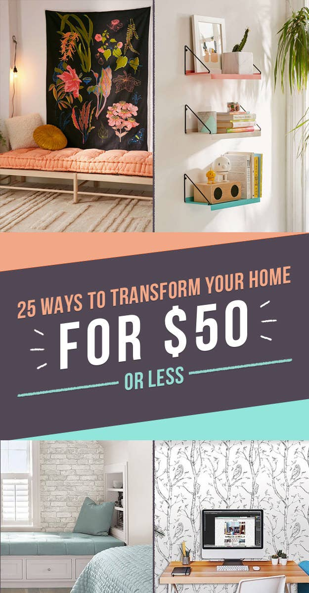 25 Ways To Transform Your Home For $50 Or Less