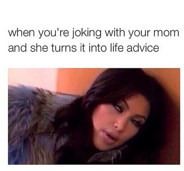 Funny memes to send to your mom
