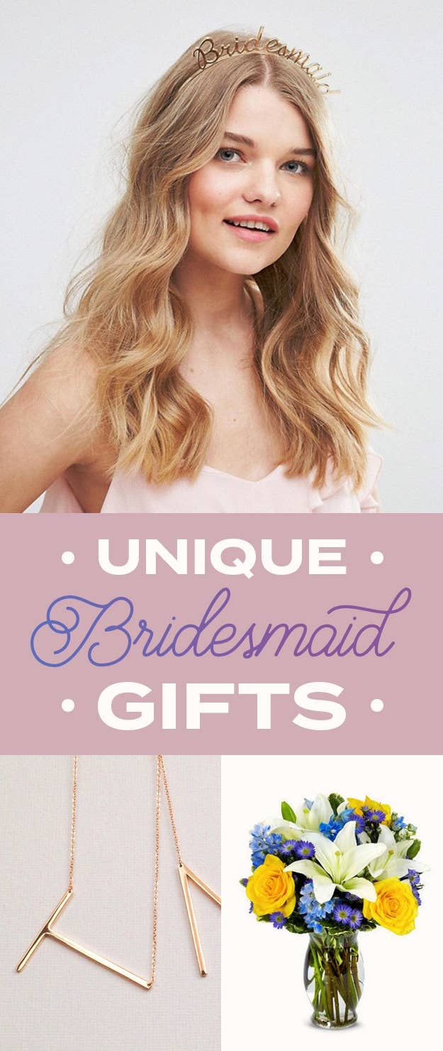 25 Unique Gifts Your Bridesmaids Will