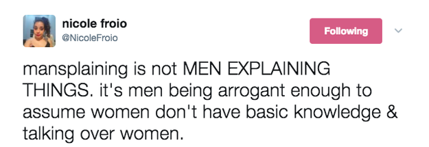 In case you're wondering what exactly MANSPLAINING is, well:
