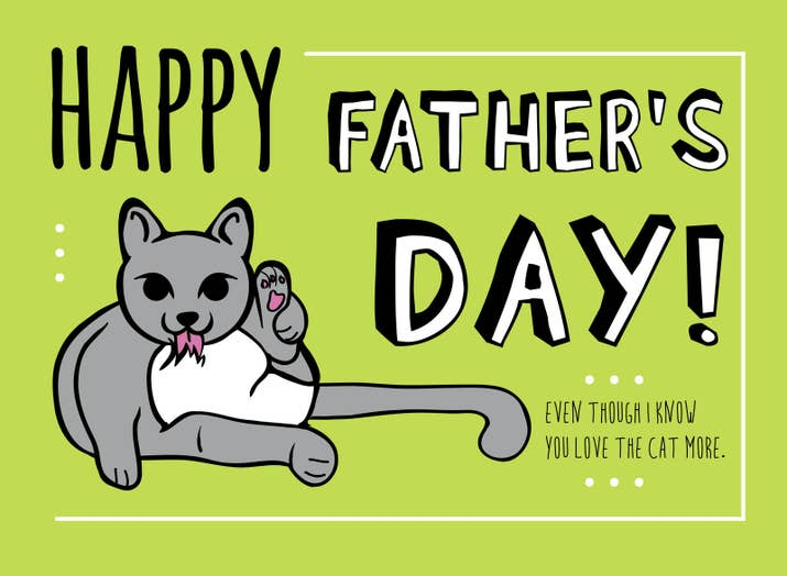 Send these perfect fathers day cards to a dad who loves animals heres one for a dad who loves you with all the love he has left over from loving the cat sciox Gallery