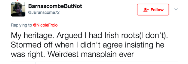 And there are seemingly NO LIMITS on what men will mansplain to women.