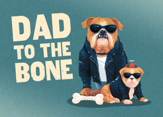 Send this card to your dad who's tough but not so tough that he won't squeal just a little at the image of a bulldog puppy in a leather jacket.