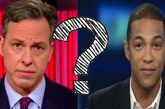 Are You More Jake Tapper Or Don Lemon?