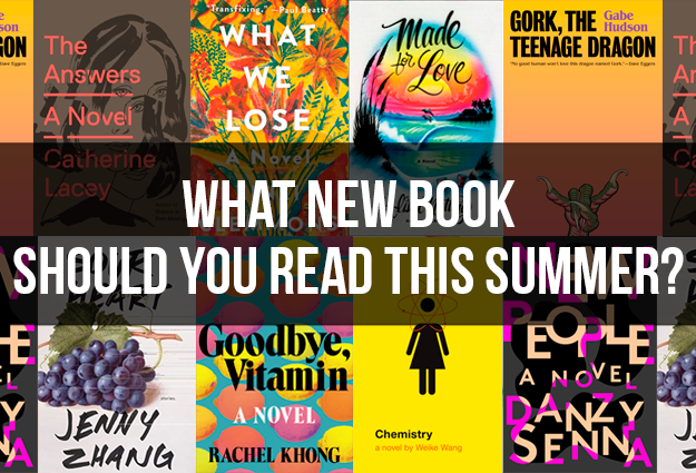 What New Book Should You Read This Summer? by Jarry Lee for BuzzFeed