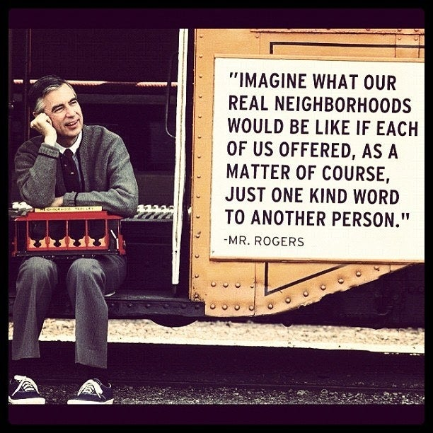 Best Mr Rogers Quotes 17 Quotes From Mister Rogers The World Really Needs Right Now Best Mr Rogers Quotes