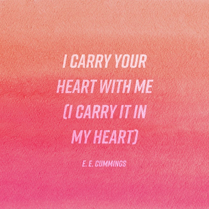 """We did 'i carry your heart with me (i carry it in my heart)' by E.E. Cummings. We have it framed in our bedroom now.""—throwsadisc"
